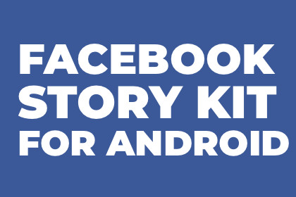 Facebook Story Kit for Android