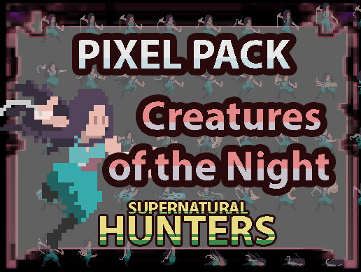 Creatures of the Night: SUPERNATURAL HUNTERS [Monk - Pixel Art Pack]