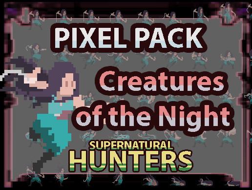 [Pixel art] Creatures of the Night: SUPERNATURAL HUNTERS [Monk]