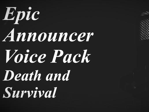 Epic Announcer Voice Pack - Death And Survival