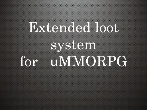 Extended loot system for uMMORPG