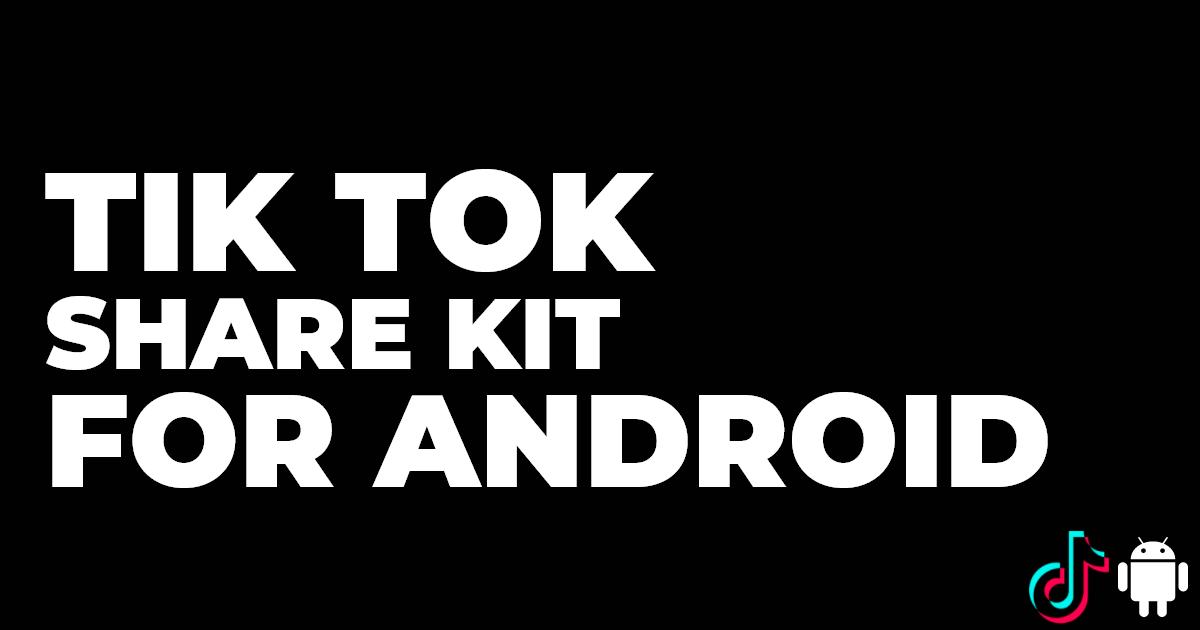 TikTok Share Kit for Android