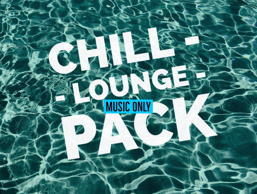 Chill Lounge Pack (MUSIC ONLY)