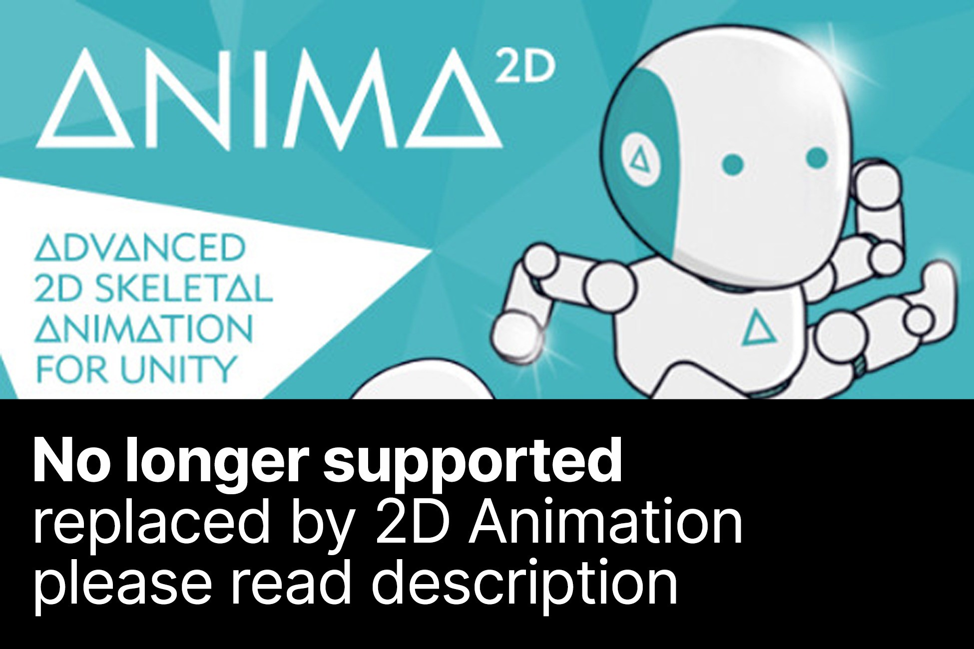 Anima2D (no longer supported, replaced by 2D Animation)