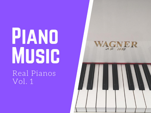 Piano Music - Real Pianos Vol. 1 (Wagner Piano)