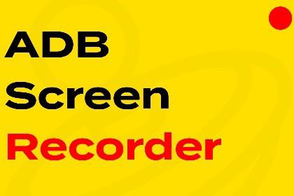 ADB Screen Recorder