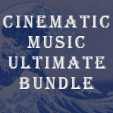 Cinematic Music Ultimate Bundle