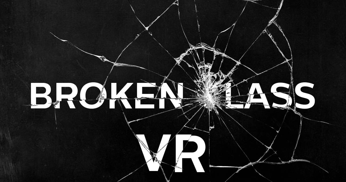 Broken Glass VR