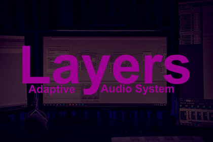 Layers Adaptive Audio System