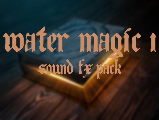 WATER MAGIC 1: SOUND FX PACK