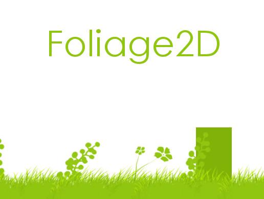 Foliage 2D