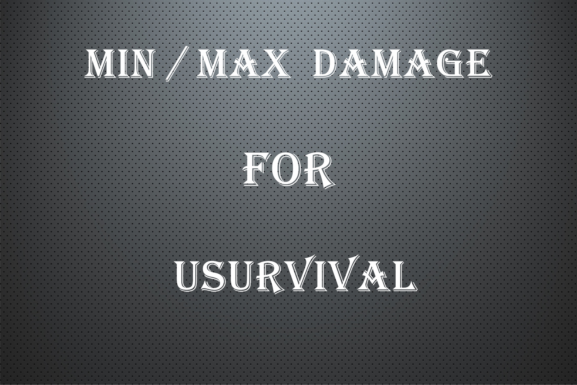 Min and Max Damage for uSurvival