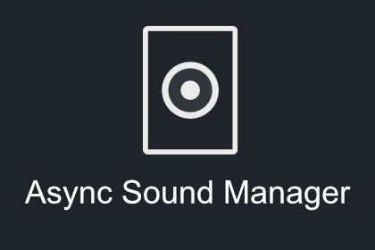 Async SoundManager
