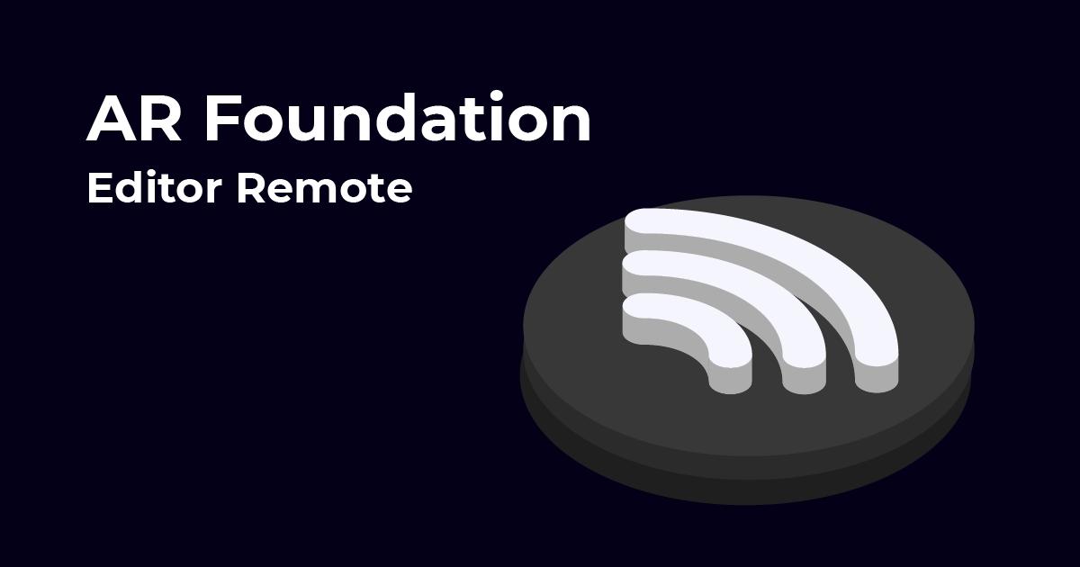 AR Foundation Editor Remote