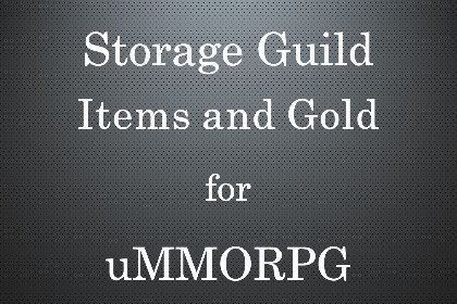 Guild Storage (Gold and Items) for uMMORPG