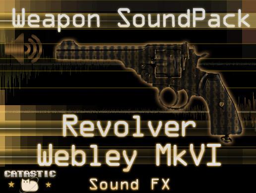 Weapon Sound Pack - Revolver: Webley Mk VI