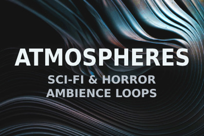 ATMOSPHERES - SCI-FI & HORROR AMBIENCE LOOPS - SOUND PACK