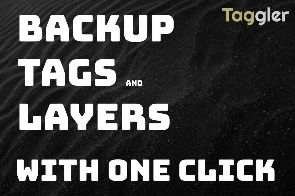 Taggler: Tags & Layers Backup and Import